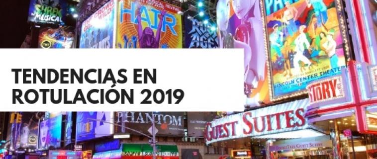 ¿Qué nos depara el 2019 en cuanto a tendencias en rotulación?